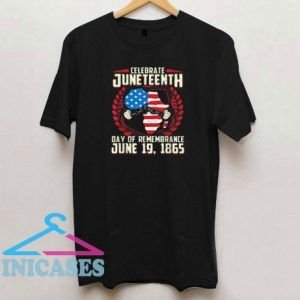 Juneteenth Celebrate Day T Shirt