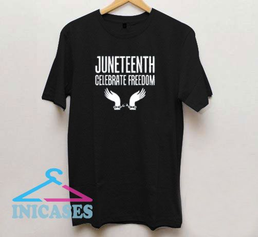 Juneteenth Celebrate Slave Emancipation T Shirt