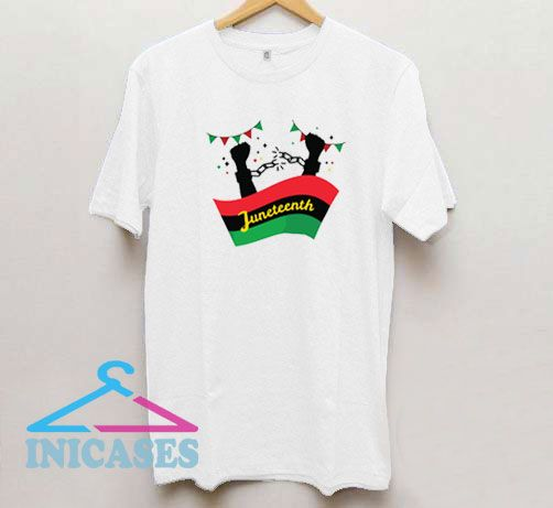 Juneteenth Independence Day T Shirt