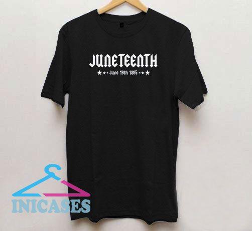 Juneteenth June 14th 1865 T Shirt