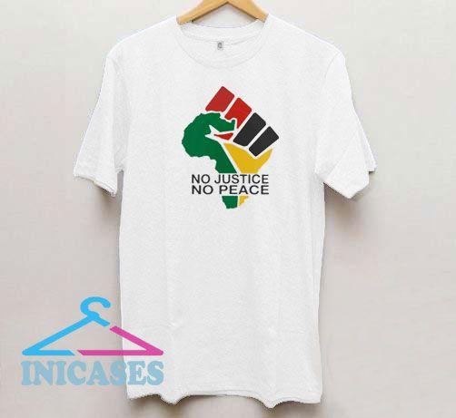 No Justice No Peace Black Lives Matter T Shirt