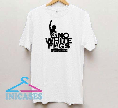 No White Flags T Shirt