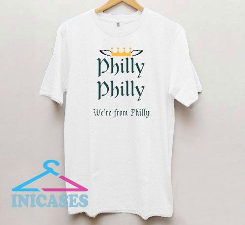 Philly Philly We are From Philly T Shirt