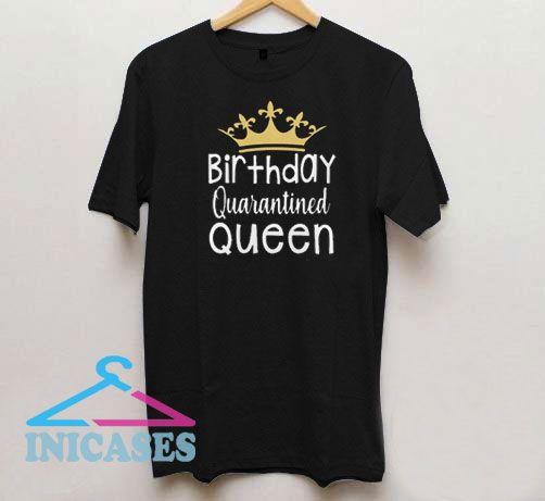 Quarantined Birthday Queen Crown T Shirt