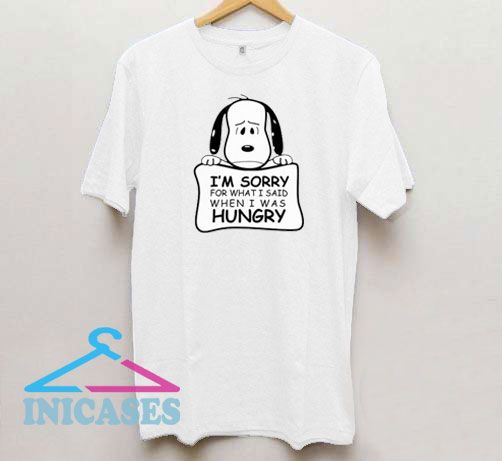 Snoopy Sorry Said Hungry T Shirt