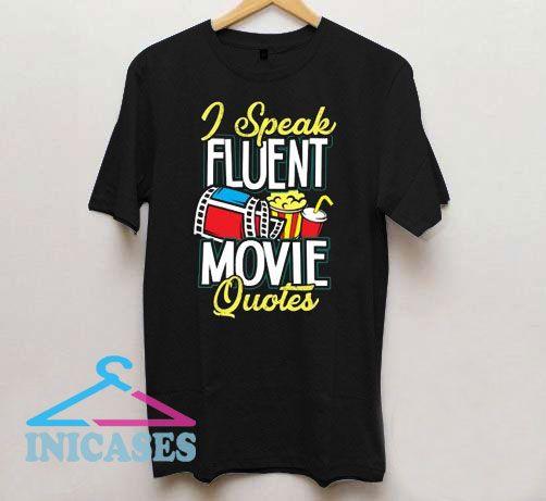 Speak Fluent Movie Quotes T Shirt