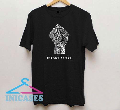Strong Hand No Justice No Peace T Shirt