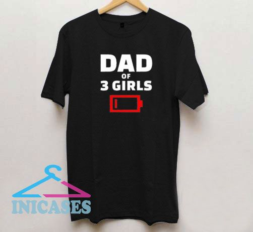 Tired Dad Of 3 Girls T Shirt