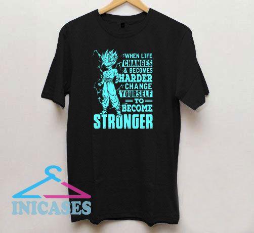 To Become Stronger Dragon Ball T Shirt