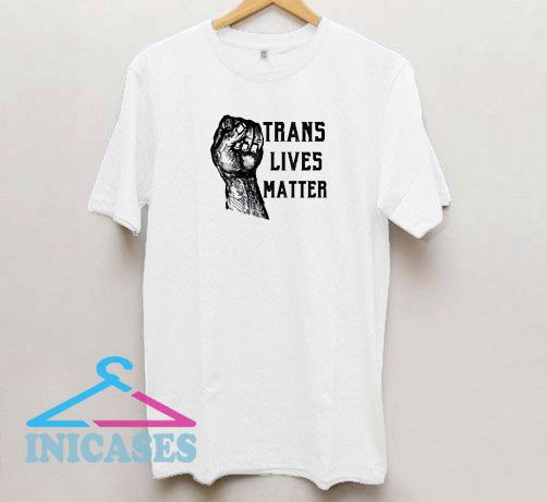 Trans Lives Matter Power T Shirt