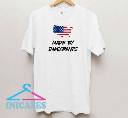 USA - Made by Immigrants T Shirt