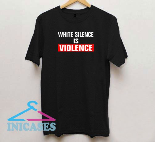 White Silence is Violence Box T Shirt