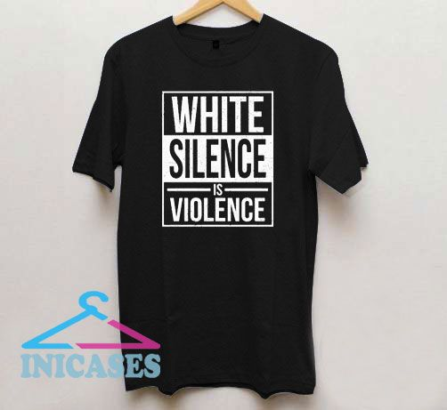 White Silence is Violence Line T Shirt