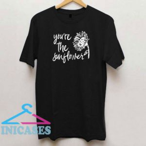 You're The Sunflower Graphic T Shirt