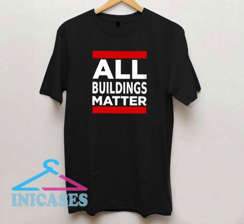 all buildings matter Classic T Shirt