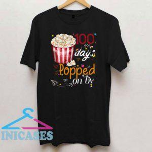 100 Days Popped Popcorn T Shirt