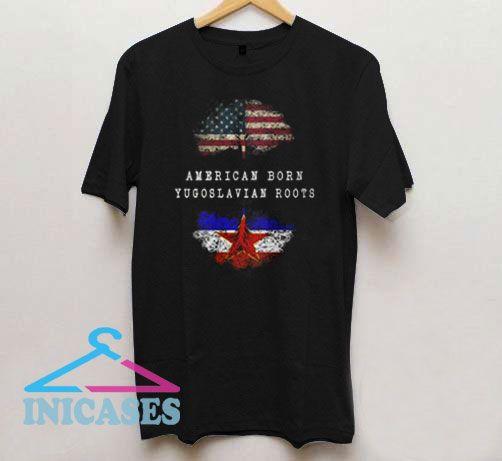 Born In Yugoslavia Roots T Shirt