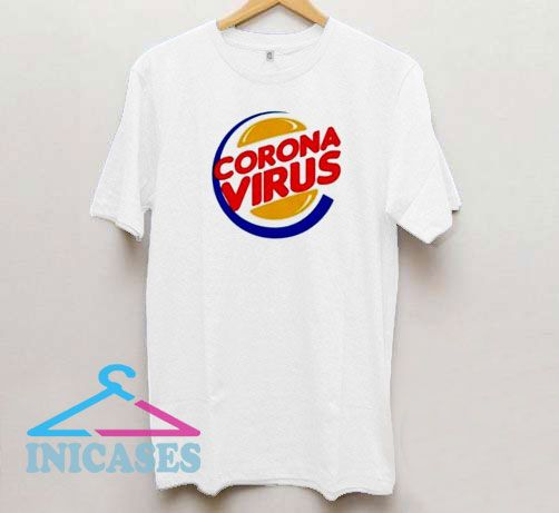 Burger King Corona Virus T Shirt