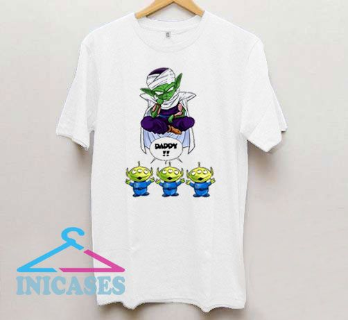 Daddy Piccolo And Aliens T Shirt