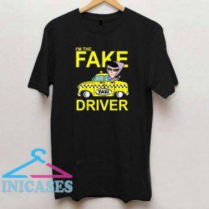 Fake Taxi Driver T Shirt