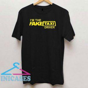 I'm Fake Taxi Driver T Shirt