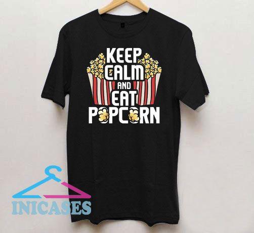 Keep Calm And Eat Popcorn T Shirt
