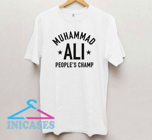 Mohammad ALI Peoples Champ T Shirt