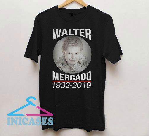 Rip Walter Mercado 1932 2019 T Shirt