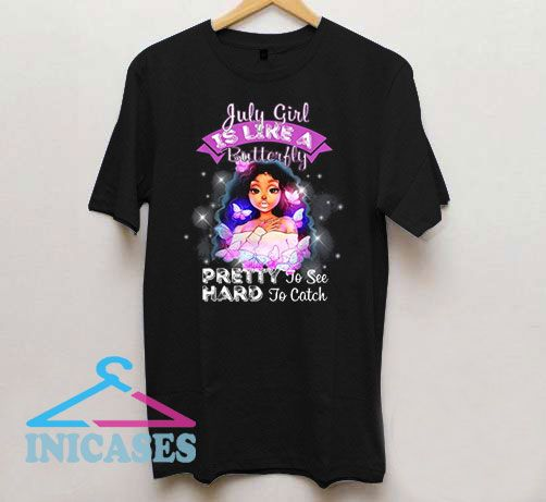 Cool July Girl Is Like A Butterfly T Shirt