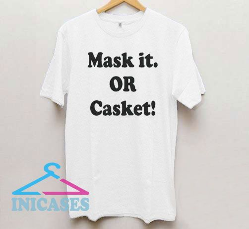 Mask it or Casket 2020 T Shirt