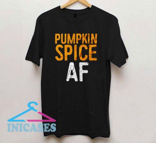 Pumpkin Spice AF T Shirt