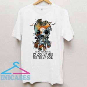 And Into The Forest I Go To Lose My Mind T Shirt