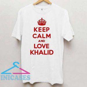 Calm And Love Khalid T Shirt