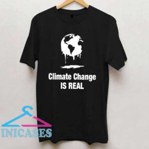 Climate Change Is Real Women's T Shirt