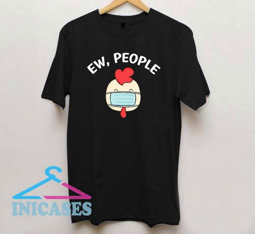 Ew People Cock wearing a face mask T Shirt