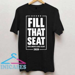 Fill That Seat Make America Great Again 2020 T Shirt