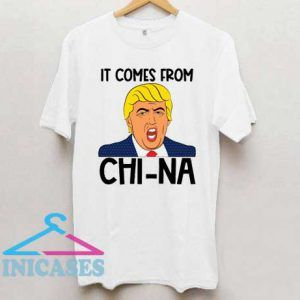 It Comes From China T Shirt