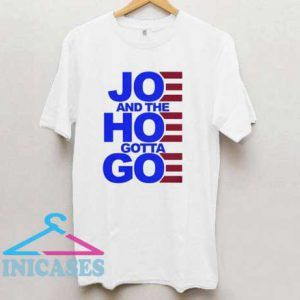 Joe and the Hoe Gotta Go Women's T Shirt