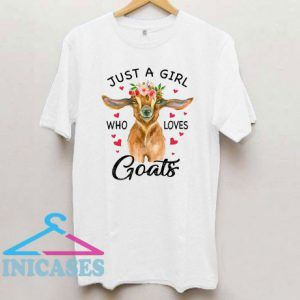 Just A Girl Who Loves Goats T Shirt