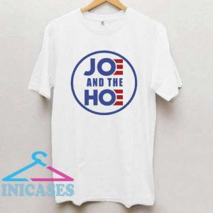 Official Joe and the hoe T Shirt