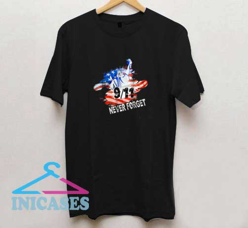 9 11 Never Forget T Shirt