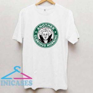 Another Glorious Morning Hocus Pocus T Shirt