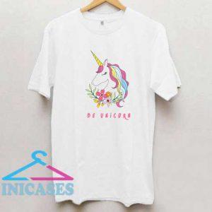 Be Unicorn Flower T Shirt