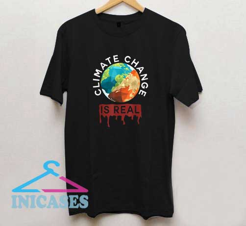 Climate Change Is Real Planet B Earth Day T Shirt