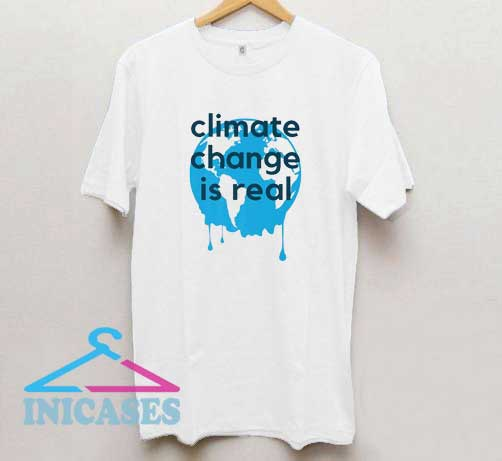 Climate Change is Real Earth Melting T Shirt