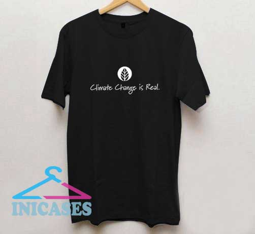 Climate Change is Real Letter T Shirt