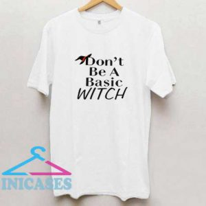 Dont Be A Basic Witch Hat T Shirt