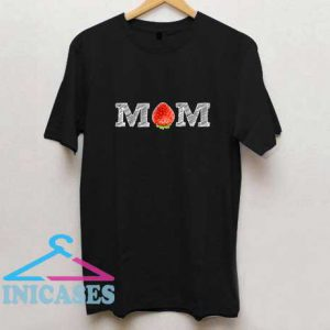 Funny Strawberry Mom T Shirt