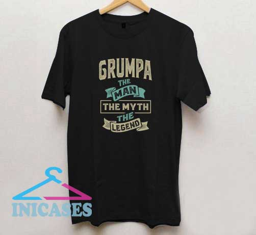 Grumpa The Myth The Legend T Shirt