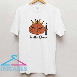 Hallo Queen T Shirt